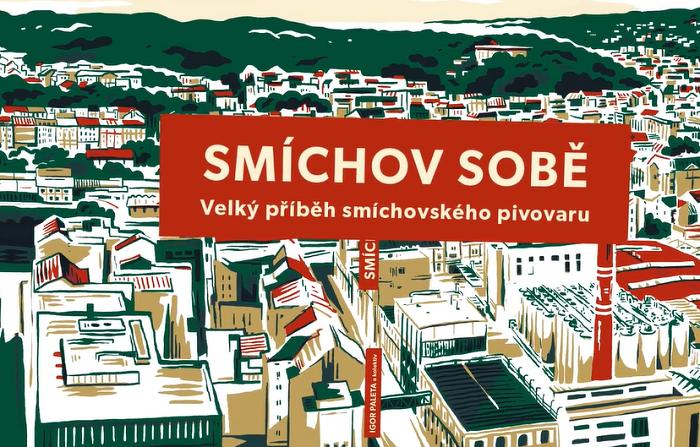 """Staropramen vydává ke 150 letům knihu """"Smíchov sobě"""""""